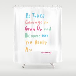 It takes courage Shower Curtain
