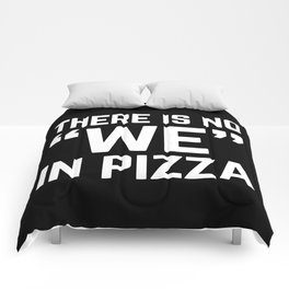 No We In Pizza Funny Quote Comforters