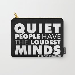 Quiet People have the Loudest Minds | Typography Introvert Quotes Black Version Carry-All Pouch