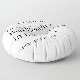It is better to fail in originality than to succeed in imitation Floor Pillow