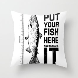 Amazing fish-sized t-shirt ideal for big fisherman Throw Pillow