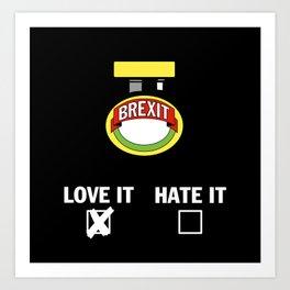 Brexit - LOVE IT Art Print