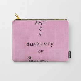 art is a guaranty of sanity Carry-All Pouch