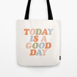 TODAY IS A GOOD DAY peach pink green blue yellow motivational typography inspirational quote decor Tote Bag