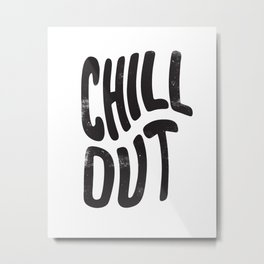 Chill Out Vintage Black and White Metal Print