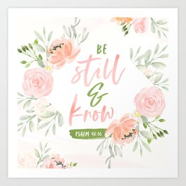 Be Still and Know Bible Verse Art Print