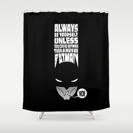 """WHAT IF I TELL YOU..."" Shower Curtain"