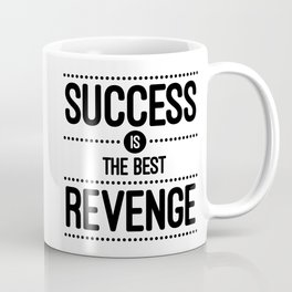Success Is The Best Revenge (White) Quote Coffee Mug