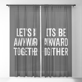 Let's Be Awkward Funny Quote Sheer Curtain