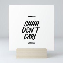 Don't care funny quotes Mini Art Print