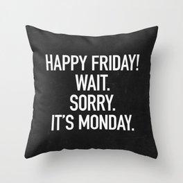 Happy Friday! Throw Pillow