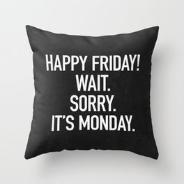 Happy Friday! Throw Pillow