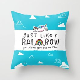 Just like a rainbow, you know you set me free Throw Pillow