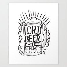 BEER ME STRENGTH Art Print