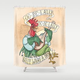 Alan-A-Dale Rooster : OO-De-Lally Golly What A Day Tattoo Watercolor Painting Shower Curtain