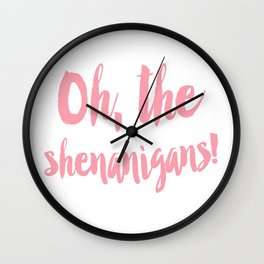 Oh, the shenanigans!  Wall Clock