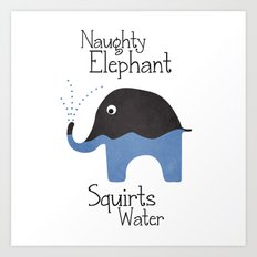 Naughty Elephant Squirts Water. Art Print