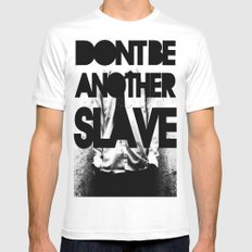DONT BE ANOTHER SLAVE! MEDIUM White Mens Fitted Tee