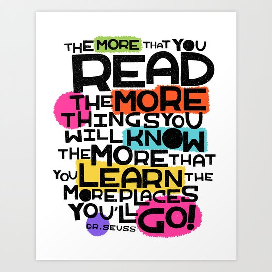 the more you that you read Art Print