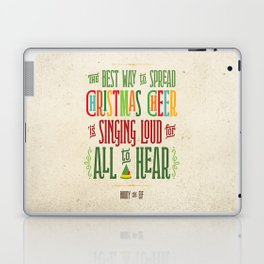 Buddy the Elf! The Best Way to Spread Christmas Cheer is Singing Loud for All to Hear Laptop & iPad Skin