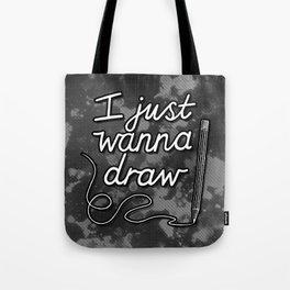 I Just Wanna Draw Tote Bag