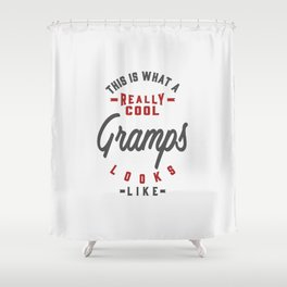 Gift for Gramps Shower Curtain