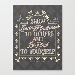 Show loving-kindness to others Canvas Print