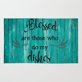Blessed are those who do my dishes Rug