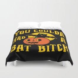 You Coulda Had A Bat B Duvet Cover