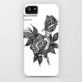 Blessed & Highly Favored! iPhone Case