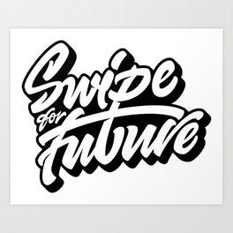 Swipe for Future Lettering Art Print