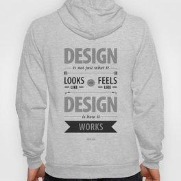 Design is how it works Hoody