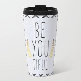 Be You Tiful Quote Travel Mug