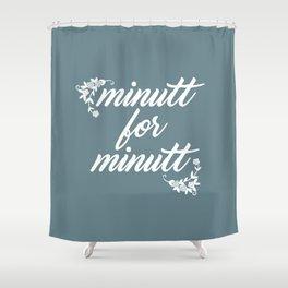Minutt for minutt Shower Curtain