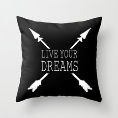 Live Your Dreams - Black Throw Pillow