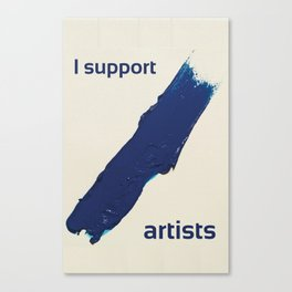 I Support Artists T-Shirt and Stationery Cards Canvas Print