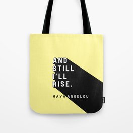 And Still I'll Rise - Maya Angelou Pop Quote Tote Bag