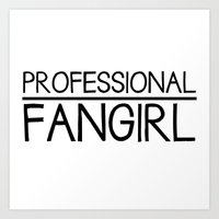 fangirl Art Prints featuring Professional fangirl by Romace Room Designs