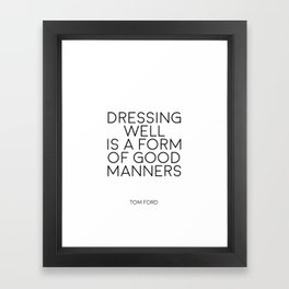 TOM FORD QUOTE Fashion Print Fashion Wall art Dressing Well is a form of good manners Printable Art Framed Art Print