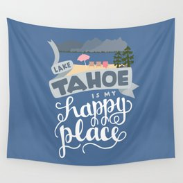Lake Tahoe is my Happy Place Wall Tapestry