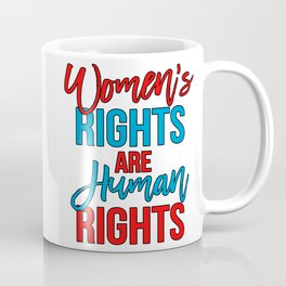 Women's rights are human rights Red Blue, Women's marches Coffee Mug
