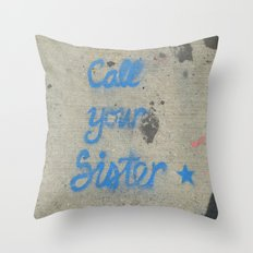 Call your sister!  Throw Pillow