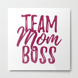 Team Mom Boss Metal Print