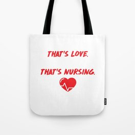 Care for One Love Care for Hundreds Nursing T-Shirt Tote Bag
