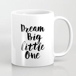 Dream Big Little One black-white minimalist childrens room nursery poster home wall decor bedroom Coffee Mug