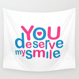 You Deserve My Smile Typographic Design Love Quote Wall Tapestry