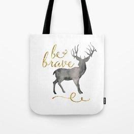 Be Brave, Deer Tote Bag