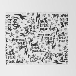 Faith, Trust & Pixie Dust Throw Blanket