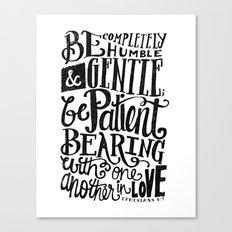 BE GENTLE BE PATIENT Canvas Print