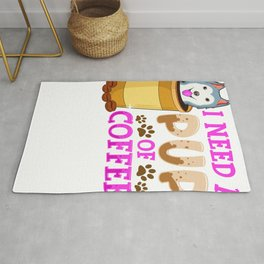 Cute & Funny I Need a Pup Of Coffee Puppy Pun Rug